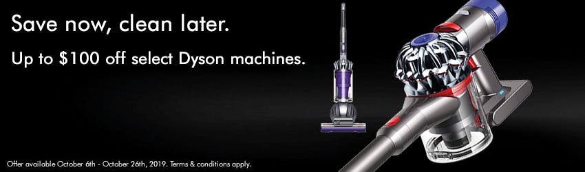 Save now, clean later. Up to $100 off select Dyson machines.