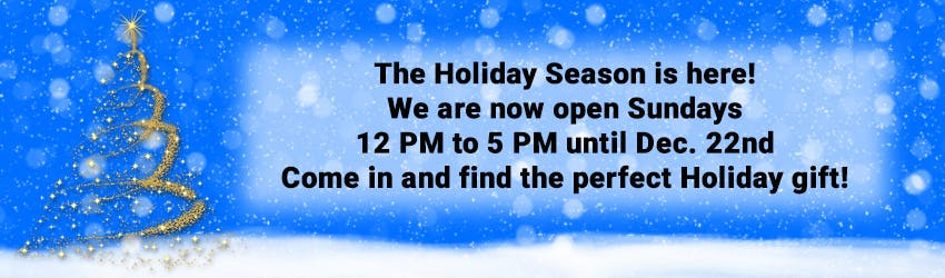 The Holiday Season is here! We are now open Sundays 12pm to 5pm until Dec. 22nd. Come in and find the perfect Holiday gift!