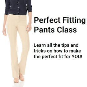 Perfect Fitting Pants Class