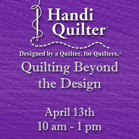Handi Quilter Event: Quilting Beyond the Design