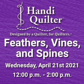 Handi Quilter Event: Feathers, Vines, and Spines