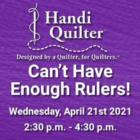 Handi Quilter Event: Can't Have Enough Rulers!