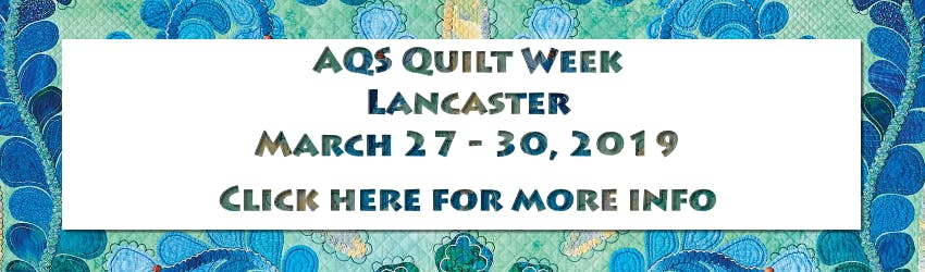 Join us March 27th to 30th in Lancaster for AQS Quilt Week. Click here for more info.